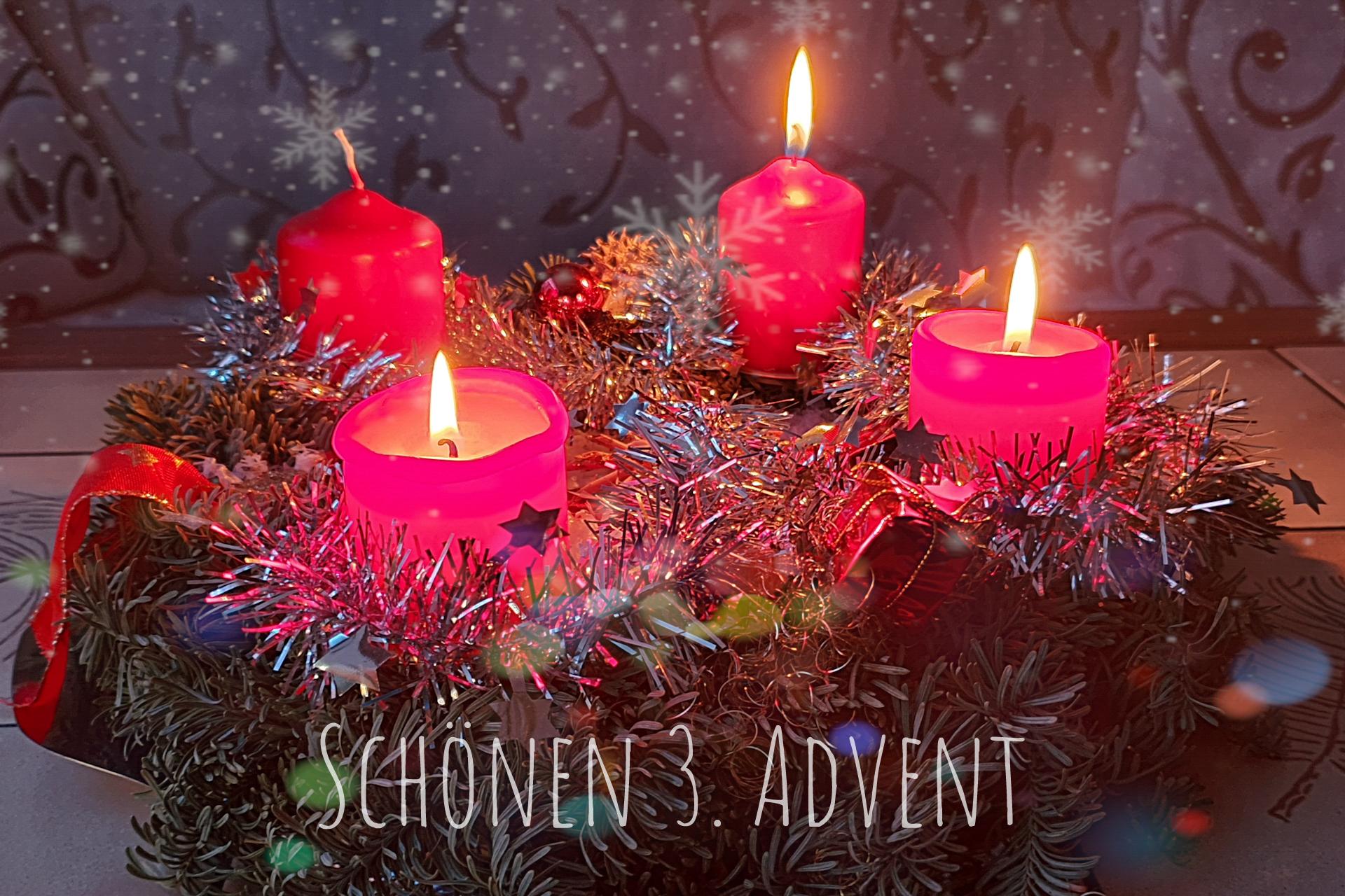 Ich wünsche einen schönen 3. Advent.